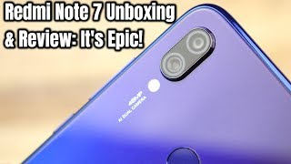 Xiaomi Redmi Note 7 Unboxing & Review: It's Epic!