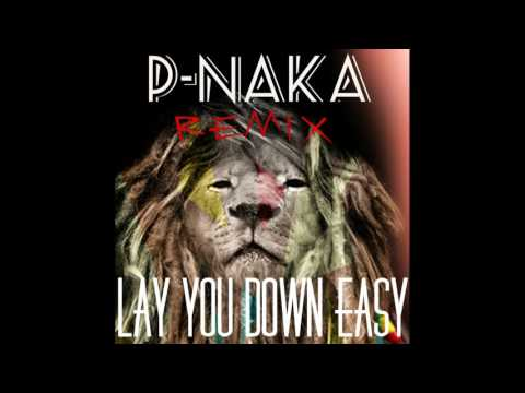 P-Naka -LAY YOU DOWN EASY - Cover [Magic ft Sean Paul]