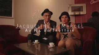 Jacqueline et Marcel  - Au fil du trottoir / Teaser