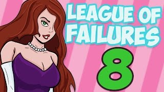 League of Failures #8