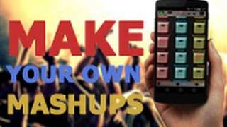 Mashuper demostration + tutorial - Create your mashups & remixes [Android] [Direct Download]