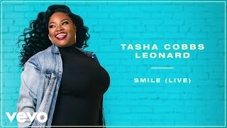 Tasha Cobbs Leonard - Smile (Live/Remastered/Audio)