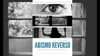 Abismo Reverso - curta-metragem (produzido na quarentena)