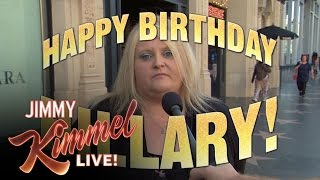 Trump Supporters Say Something Nice for Hillary Clinton's Birthday by : Jimmy Kimmel Live