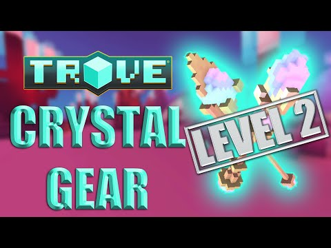 TROVE CRYSTAL GEAR LEVEL 2 - How To Find And Upgrade Crystal Gear Level 2