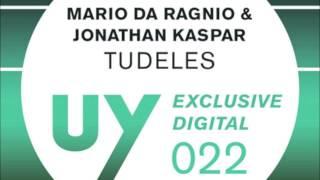 Mario da Ragnio & Jonathan Kaspar - Tudeles [Upon.You]