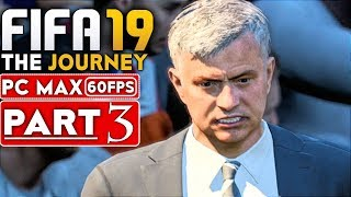 FIFA 19 THE JOURNEY Gameplay Walkthrough Part 3 [1080p HD 60FPS PC MAX SETTINGS] - No Commentary