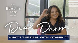 What's The Deal With Vitamin C Serum?   Dear Derm