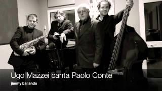 """Ugo Mazzei canta Paolo Conte """"Jimmy ballando"""""""