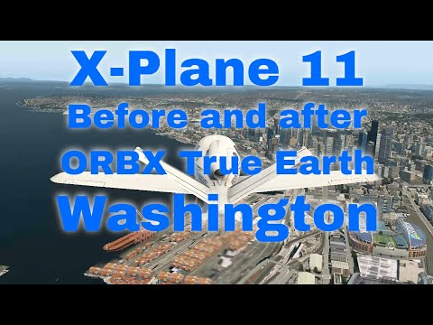 X-Plane 11 before and after Orbx True Earth Washington