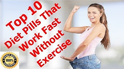 Top 10 Best Diet Pills that Work Fast without Exercise