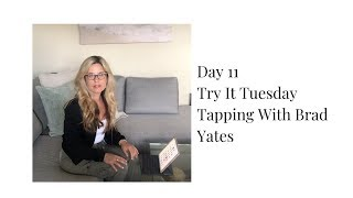 Day 11 - Try It Tuesday: Tapping With Brad Yates