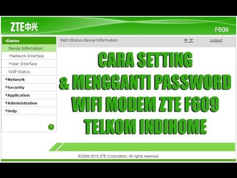Cara Setting Dan Mengganti Password Modem Zte F609 Telkom Indihome Terbaru 2018 Youtube