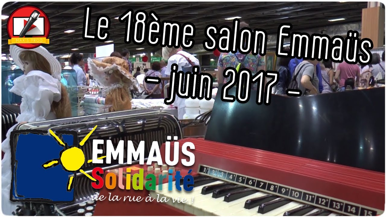 18 me salon emmaus paris 2017 youtube for Salon emmaus 2017