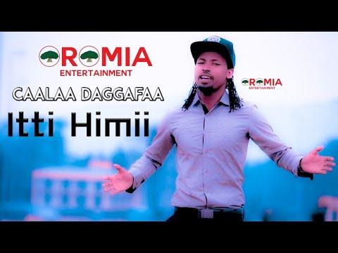 Download Caalaa Daggafaa 🎵Itti Himii🎵 New Oromo Music 2021 (Official Video)