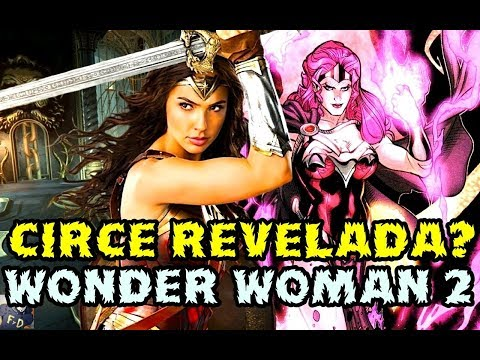 WONDER WOMAN 2 - ¿CIRCE REVELADA COMO VILLANA DE LA PELICULA? - GAL GADOT - PATTY JENKINS - DC FILMS