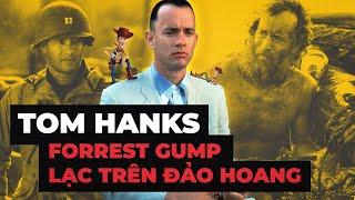 TOM HANKS: HUYỀN THOẠI SỐNG CỦA HOLLYWOOD