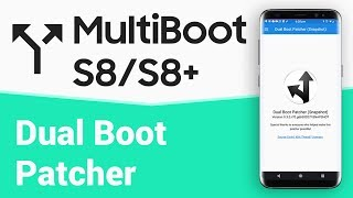 MultiBoot Patcher for S8/S8+ | Dual Boot ROMs