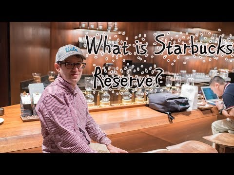 What is Starbucks Reserve?   Trying out Starbucks Reserve in LA!