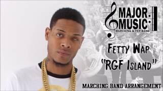 """RGF Island"" Fetty Wap Marching/Pep Band Music Arrangement"