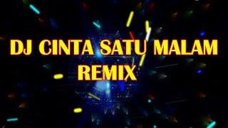 DJ CINTA SATU MALAM REMIX