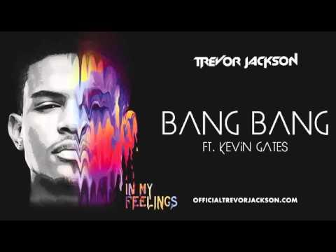 Trevor Jackson - Bang Bang Feat Kevin Gates