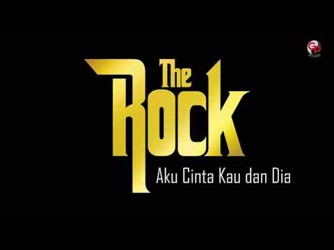 The Rock - Aku Cinta Kau Dan Dia [Official Music Audio]
