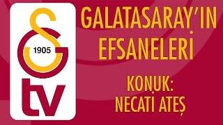 Galatasaray'ın Efsaneleri | Necati Ateş (4 Ekim 2016)