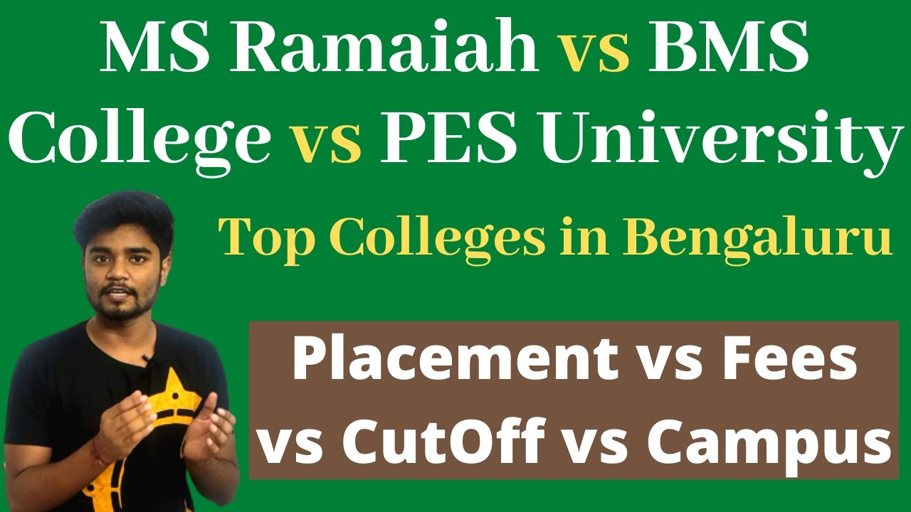 MS Ramaiah vs PES University vs BMS College of Engineering - Placement | Fees | CutOff | Campus