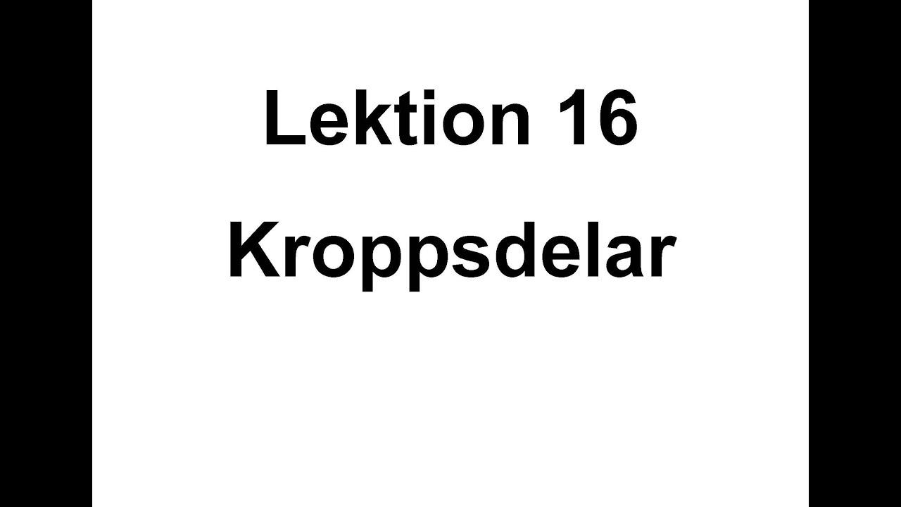Lektion 16 - kroppsdelar - Svenska för Nybörjare