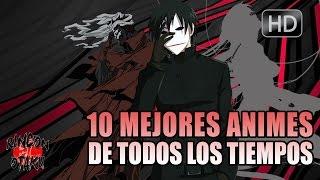 Los 10 mejores animes de todos los tiempos