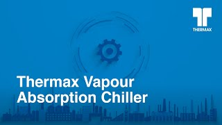 Thermax's Vapour Absorption Chiller