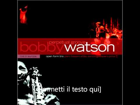 Bobby Watson   Live in Europe