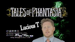 Lucious T - Tales of Phantasia