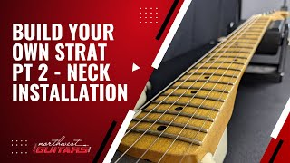 Complete Stratocaster Guitar Build Tutorial Pt 2 - Neck Installation