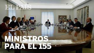 El Consejo de Ministros se reúne para aplicar el artículo 155 en Cataluña | España