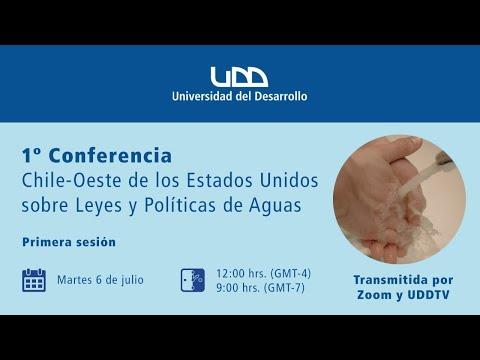 1ª Conferencia Chile-Oeste de los Estados Unidos sobre leyes y políticas de agua (Sesión 1)