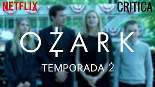 OZARK (TEMPORADA 2) | CRÍTICA Y OPINIÓN | #NETFLIX