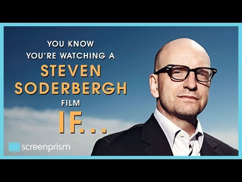 You Know It's Steven Soderbergh IF...