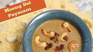 Moong Dal Payasam | Indian Sweet – Dessert Recipe | Divine Taste With Anushruti