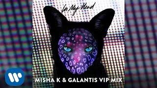 Galantis - In My Head (Misha K & Galantis VIP Remix) Mp3