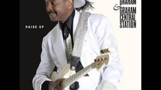 Larry Graham & Graham Central Station - Now Do U Wanta Dance (The New Master)
