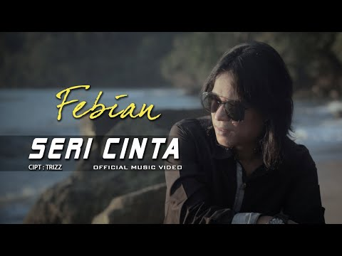 Febian - Seri Cinta [ Official Music Video ]