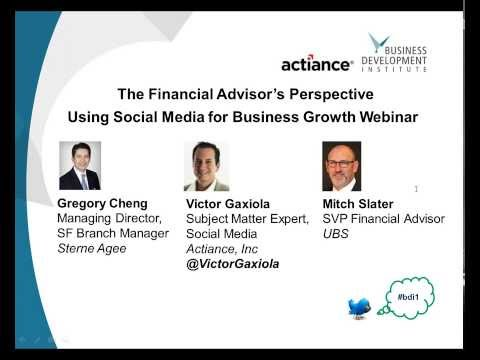 The Financial Advisors Perspective  - Using Social Media for Business Growth Webinar