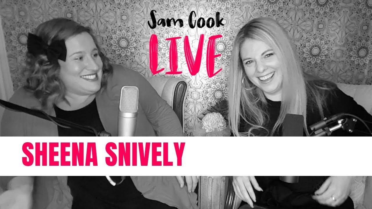 Sheena Snively - Sam Cook LIVE - Episode #9