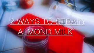 Gambar cover 2 ways to Strain Almond Milk