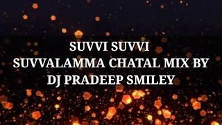 SUVVI SUVVI SUVVALAMMA CHATAL MIX DJ SONG  ||SUVVI SUVVALAMMA DJ SONG