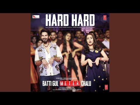 "Hard Hard (From ""Batti Gul Meter Chalu"")"