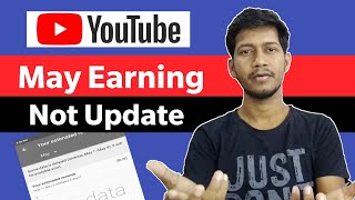 Earning Not Update ! Youtube May Earning Not Update Why ?