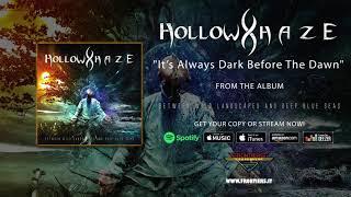 "Hollow Haze –  ""It's Always Dark Before the Dawn"" (Official Audio)"